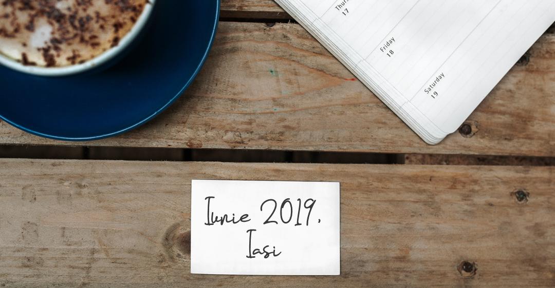 Ce se întâmplă în luna iunie la Iași?