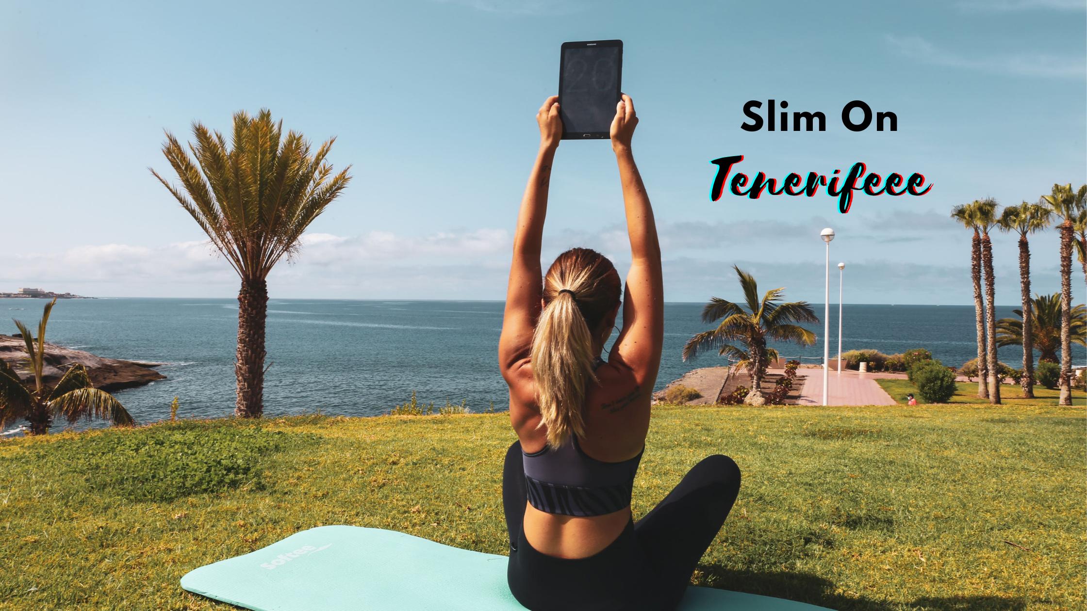 Din iunie, mă antrenez cu Slim On în… Tenerife